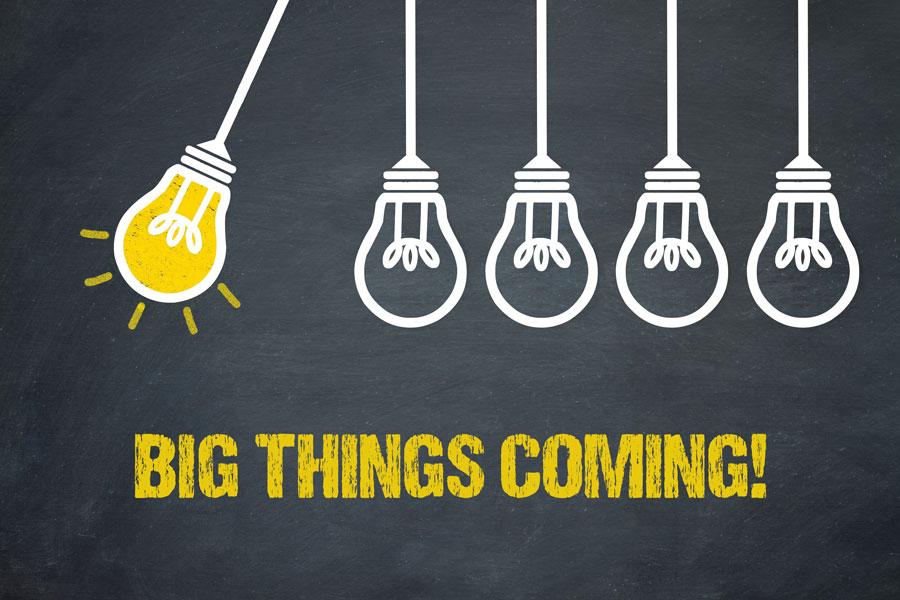 Big Things Coming